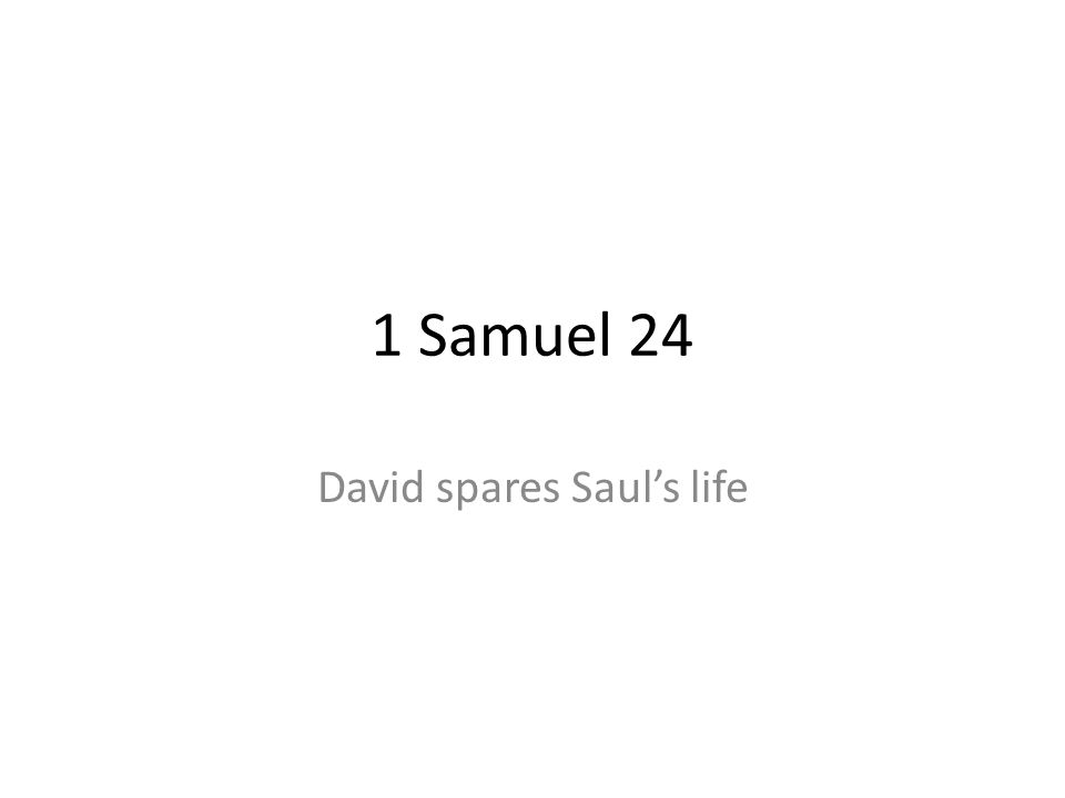 1 Samuel 24 David spares Sauls life