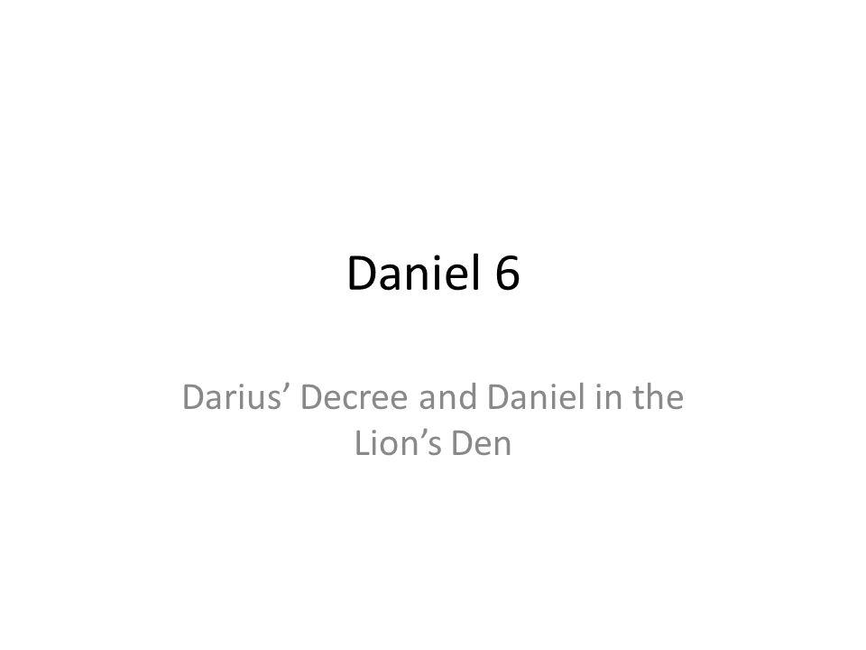 Daniel 6 Darius Decree and Daniel in the Lions Den