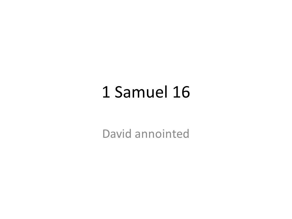 1 Samuel 16 David annointed