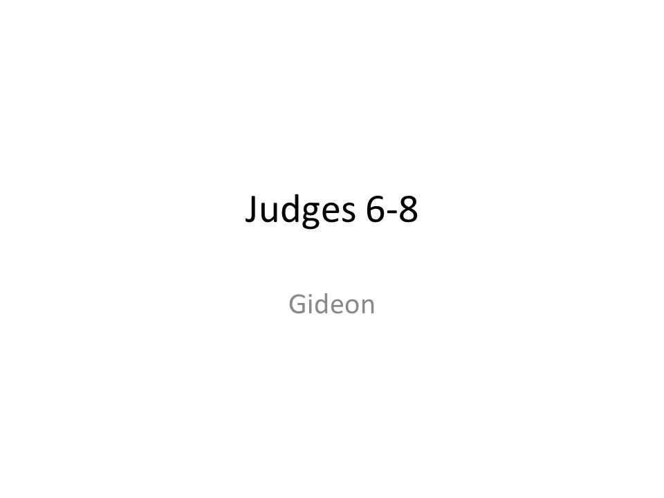 Judges 6-8 Gideon