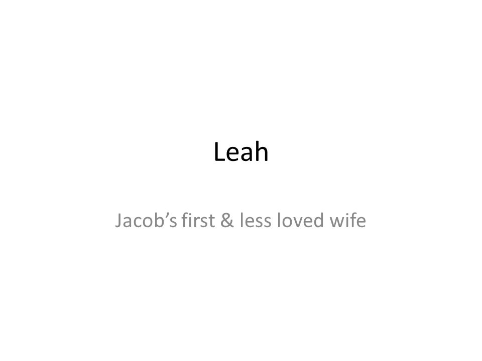 Leah Jacobs first & less loved wife