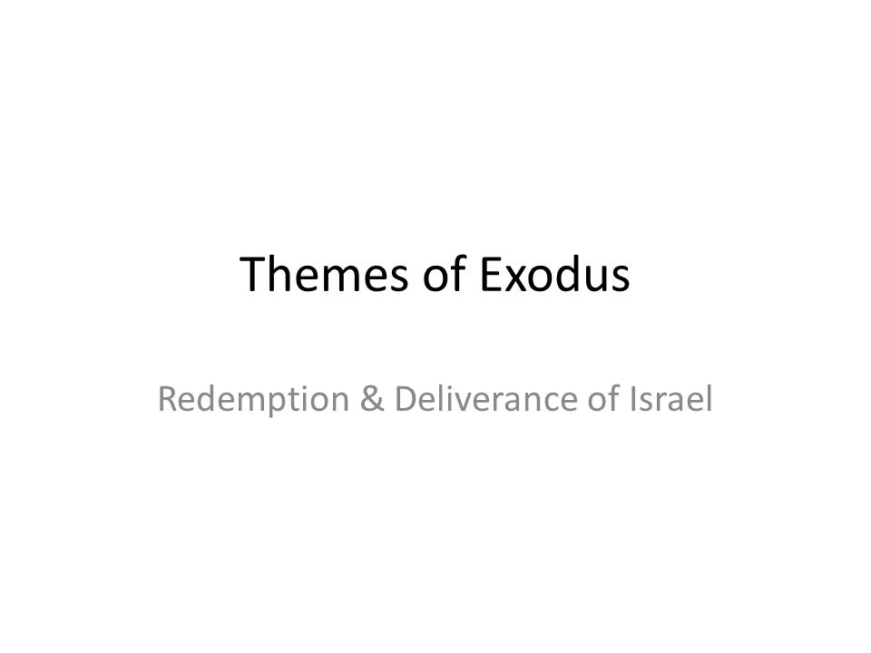 Themes of Exodus Redemption & Deliverance of Israel