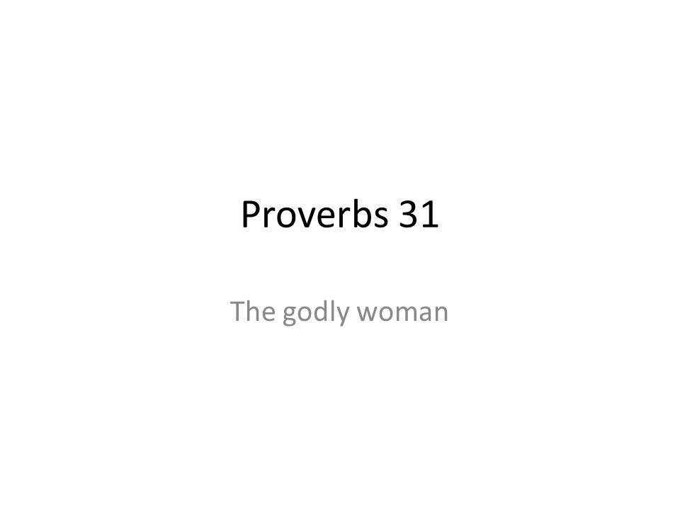 Proverbs 31 The godly woman
