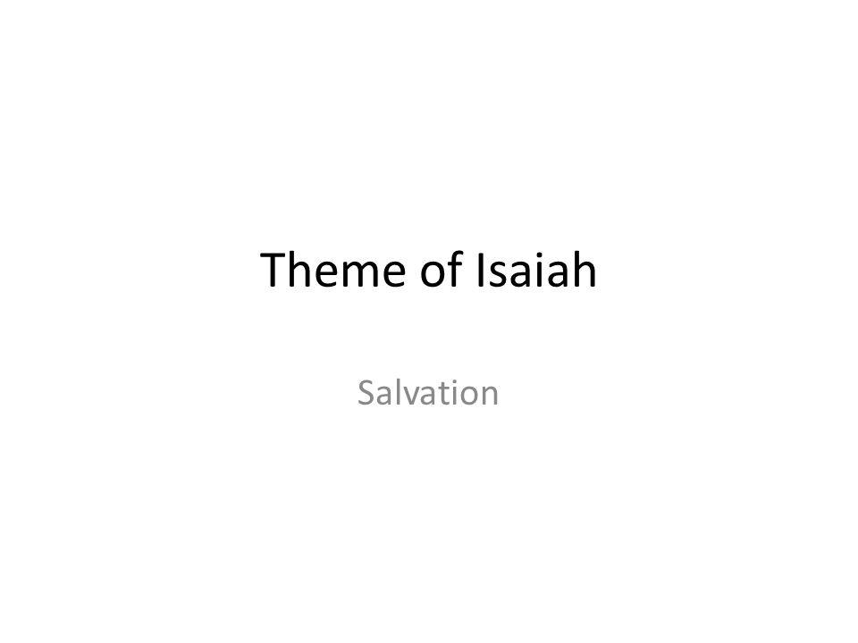 Theme of Isaiah Salvation