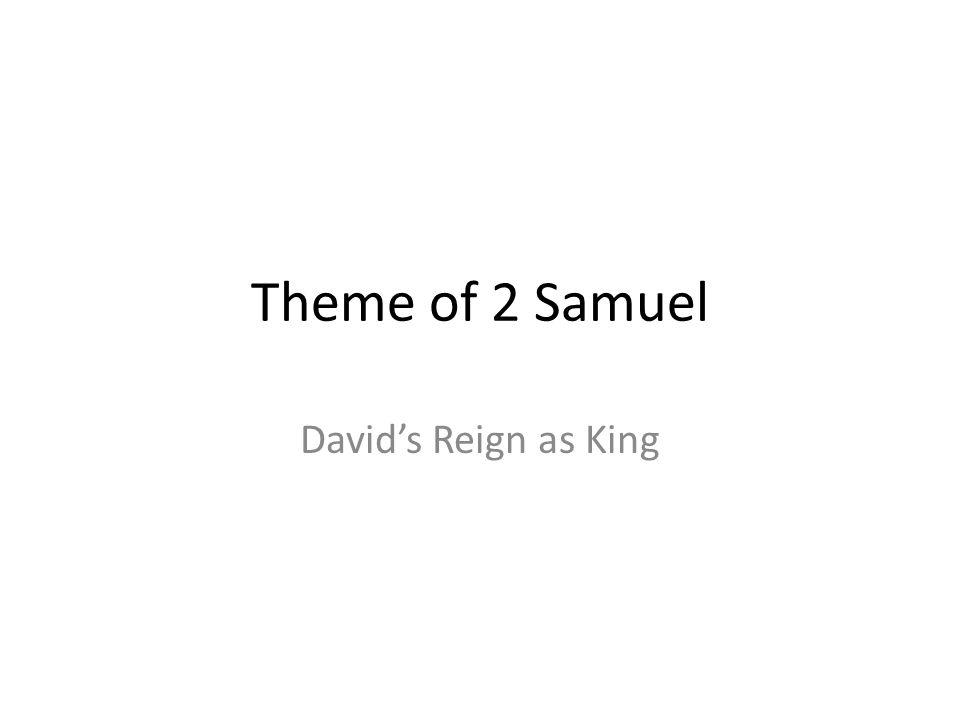 Theme of 2 Samuel Davids Reign as King