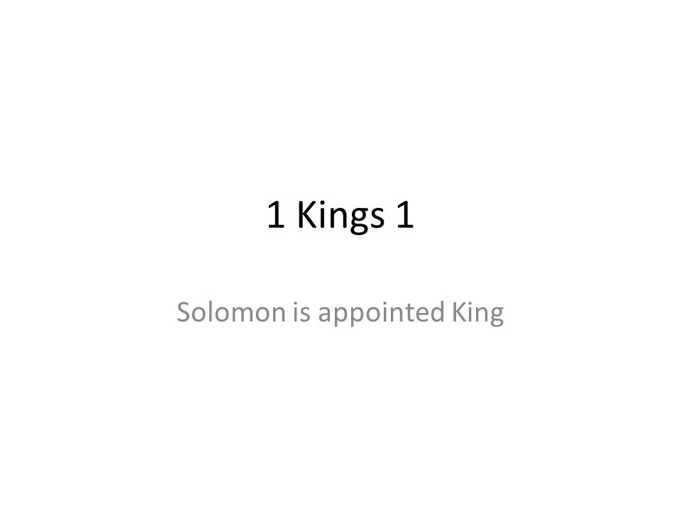 1 Kings 1 Solomon is appointed King