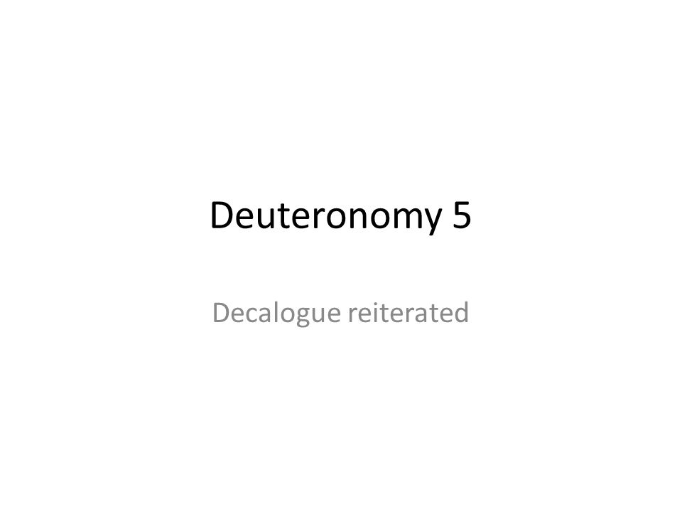 Deuteronomy 5 Decalogue reiterated