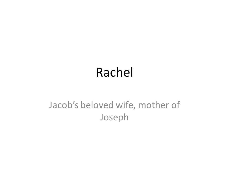 Rachel Jacobs beloved wife, mother of Joseph