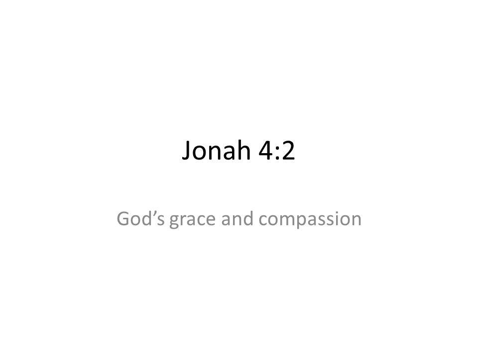 Jonah 4:2 Gods grace and compassion