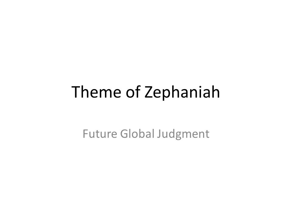 Theme of Zephaniah Future Global Judgment