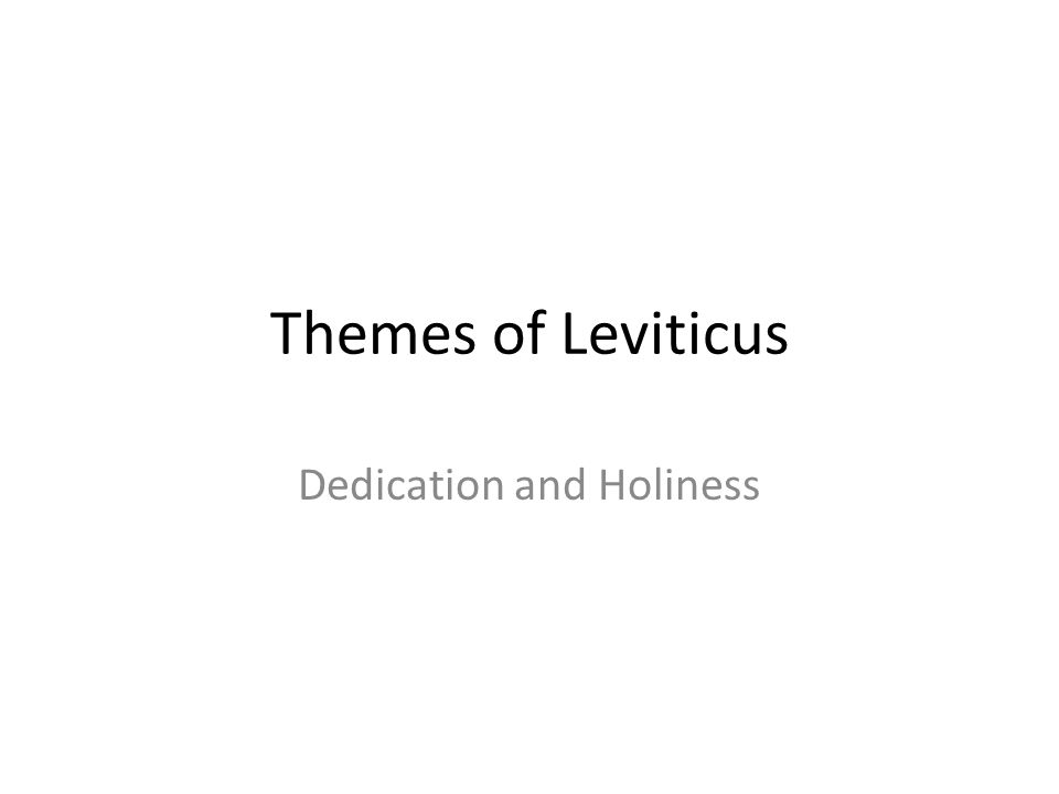 Themes of Leviticus Dedication and Holiness