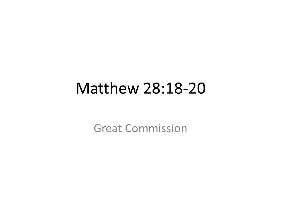 Matthew 28:18-20 Great Commission