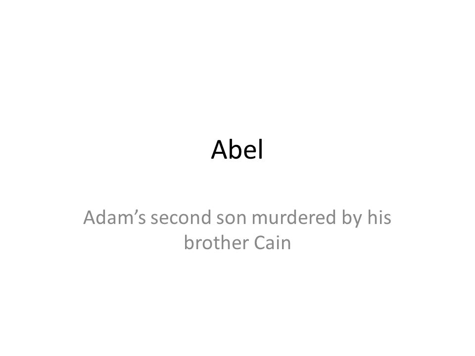 Abel Adams second son murdered by his brother Cain