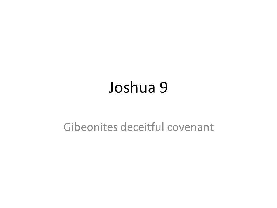 Joshua 9 Gibeonites deceitful covenant