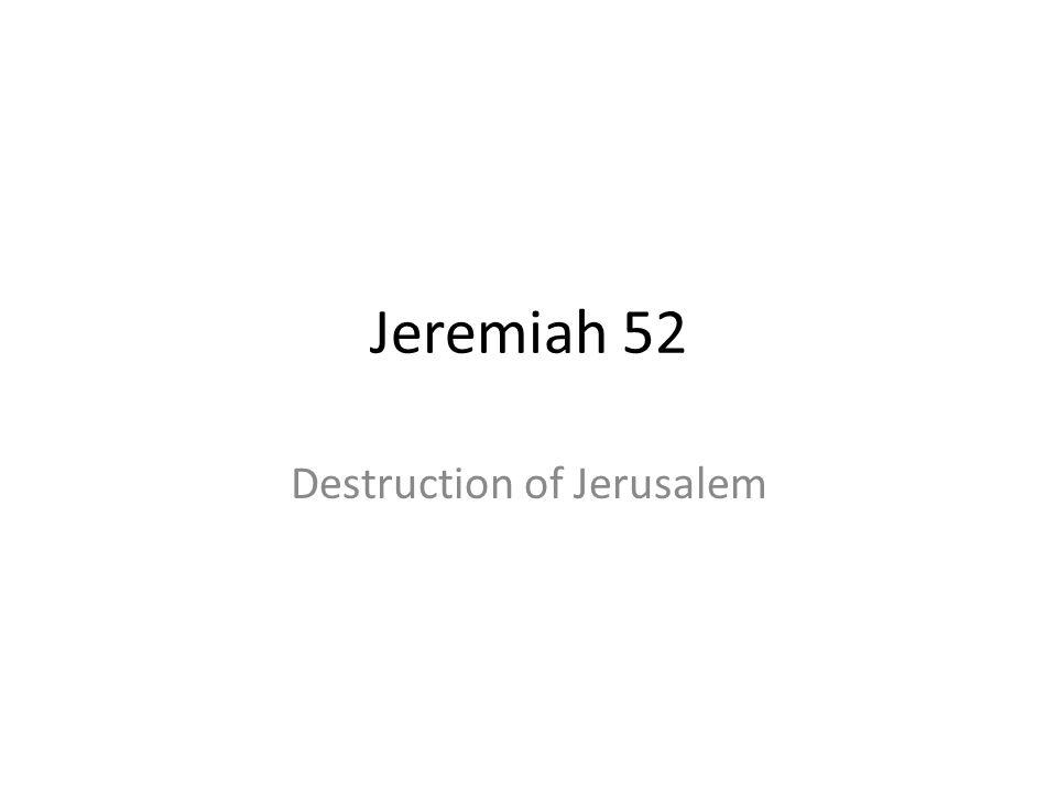 Jeremiah 52 Destruction of Jerusalem