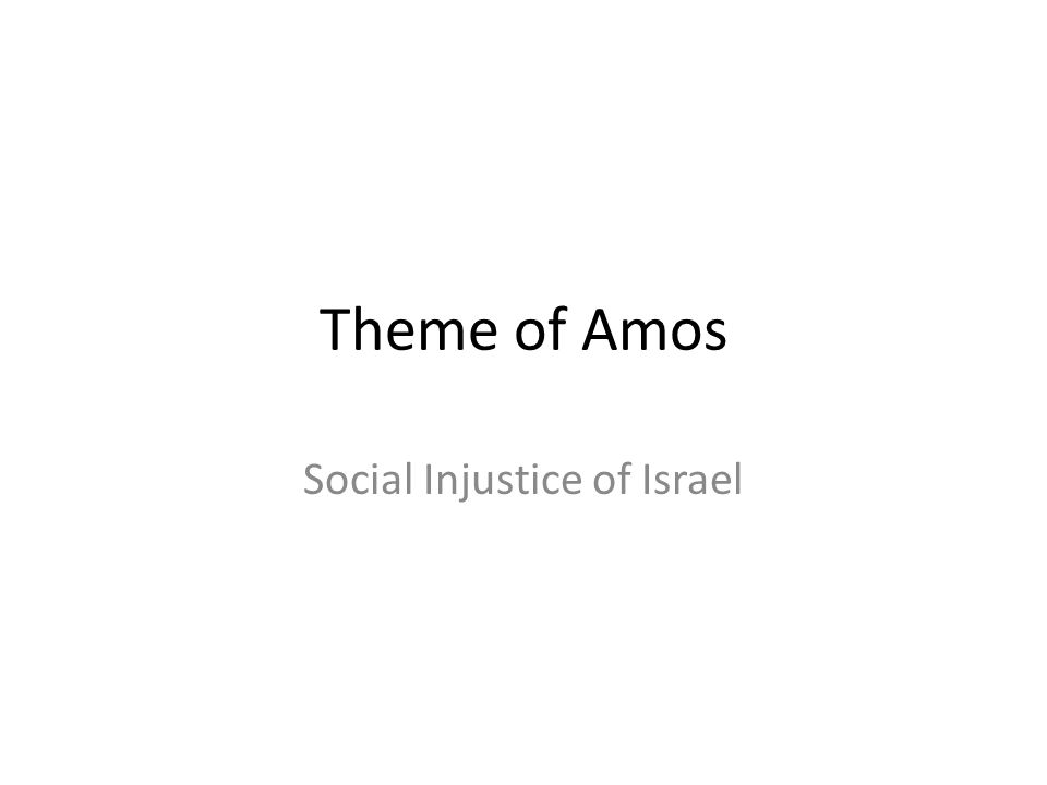 Theme of Amos Social Injustice of Israel