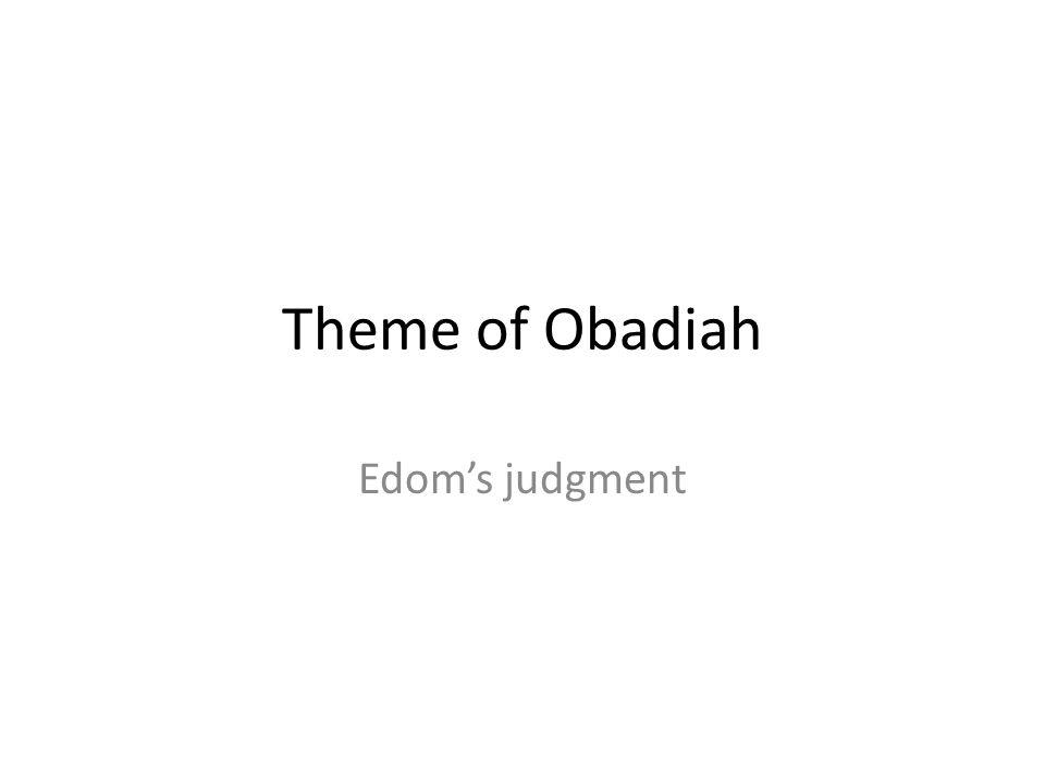 Theme of Obadiah Edoms judgment