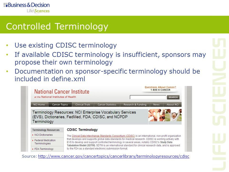 Controlled Terminology Use existing CDISC terminology If available CDISC terminology is insufficient, sponsors may propose their own terminology Docum