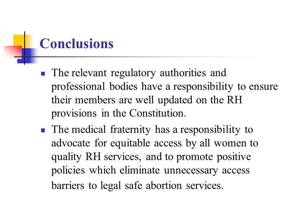 Conclusions The relevant regulatory authorities and professional bodies have a responsibility to ensure their members are well updated on the RH provisions in the Constitution.