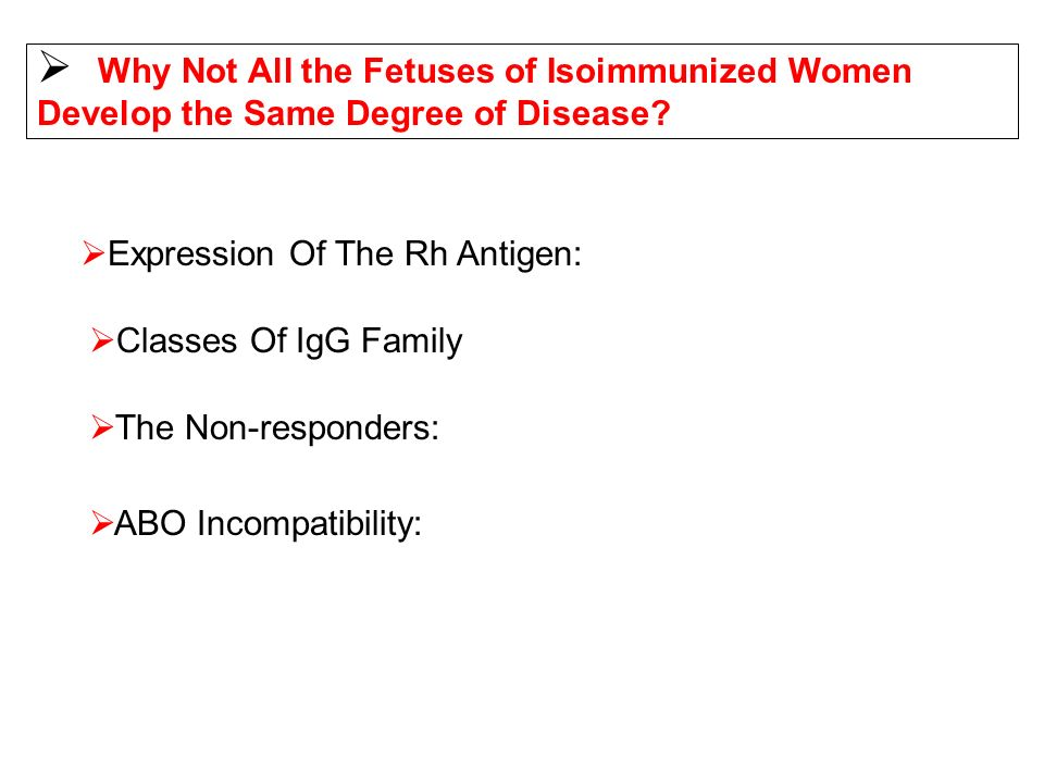 Why Not All the Fetuses of Isoimmunized Women Develop the Same Degree of Disease? The Non-responders: ABO Incompatibility: Expression Of The Rh Antige