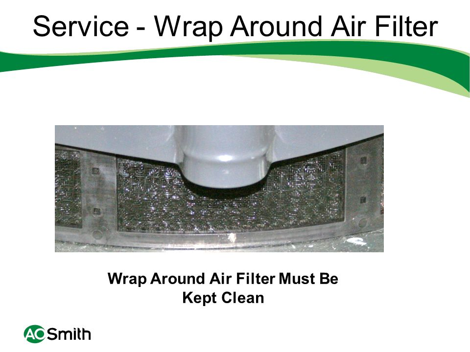 Service - Wrap Around Air Filter Wrap Around Air Filter Must Be Kept Clean