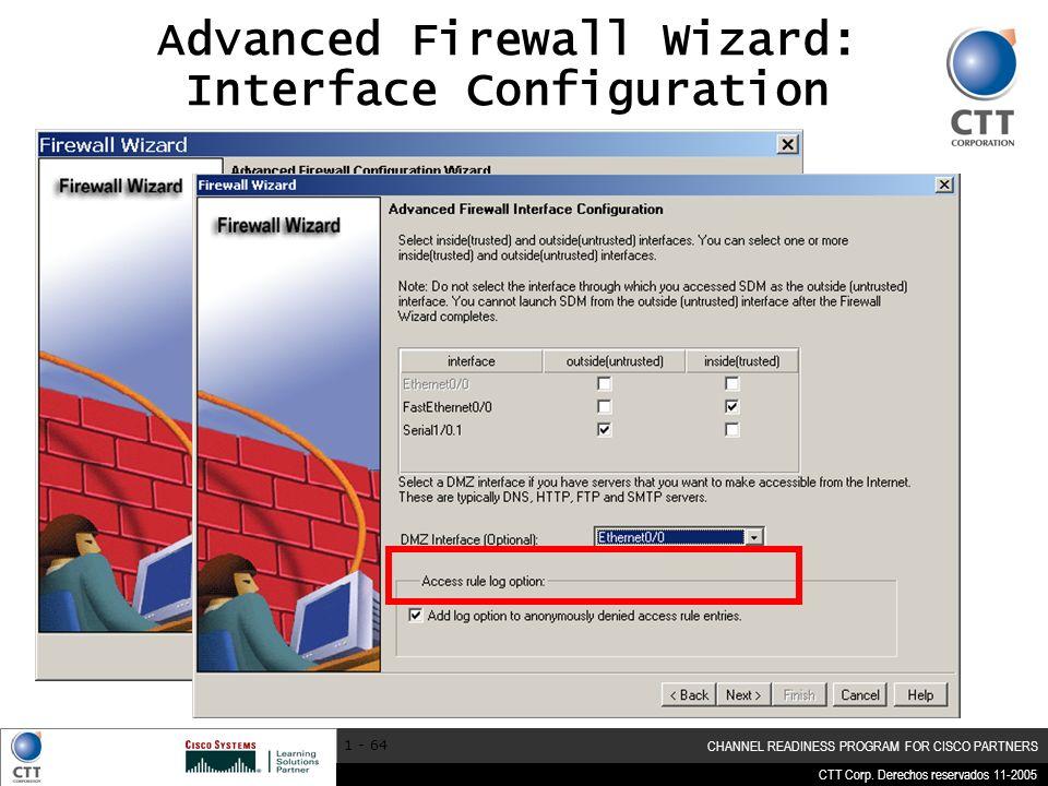 CTT Corp. Derechos reservados 11-2005 CHANNEL READINESS PROGRAM FOR CISCO PARTNERS 1 - 64 Advanced Firewall Wizard: Interface Configuration