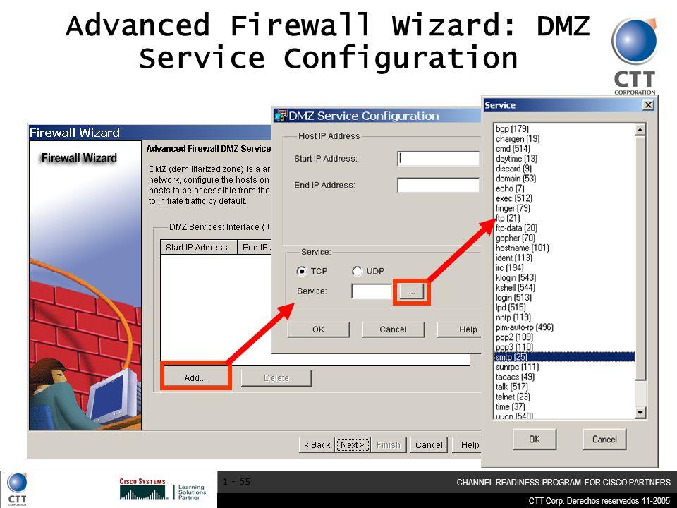 CTT Corp. Derechos reservados 11-2005 CHANNEL READINESS PROGRAM FOR CISCO PARTNERS 1 - 65 Advanced Firewall Wizard: DMZ Service Configuration