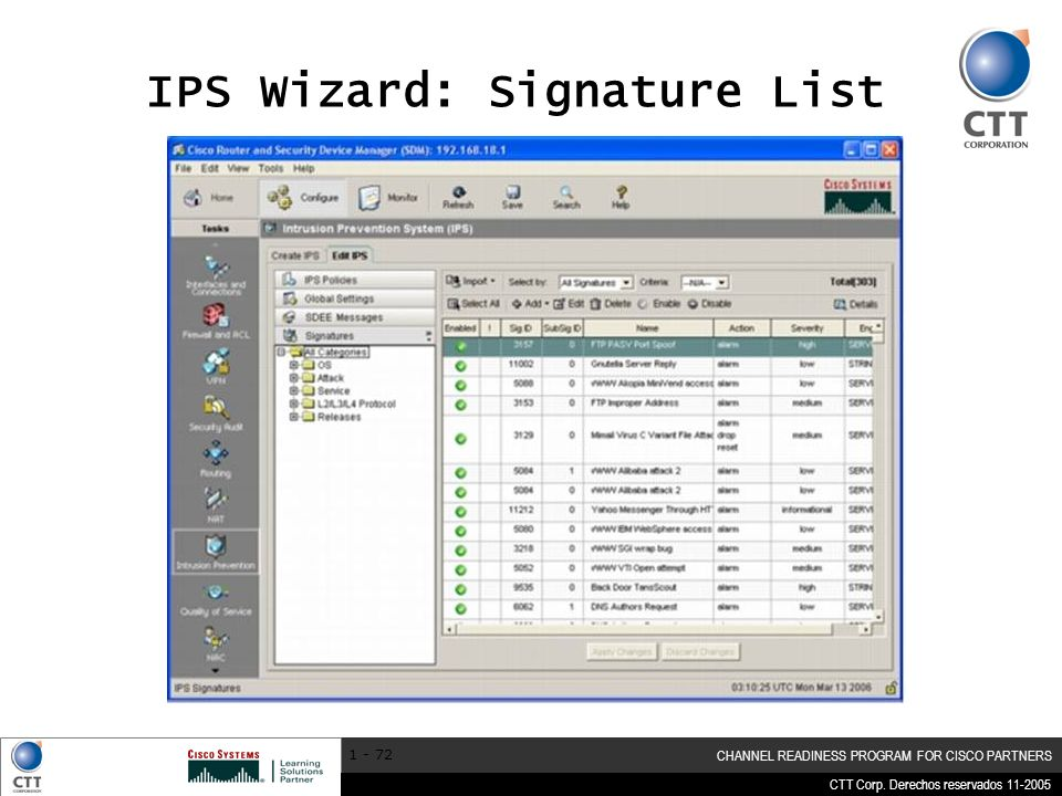 CTT Corp. Derechos reservados 11-2005 CHANNEL READINESS PROGRAM FOR CISCO PARTNERS 1 - 72 IPS Wizard: Signature List