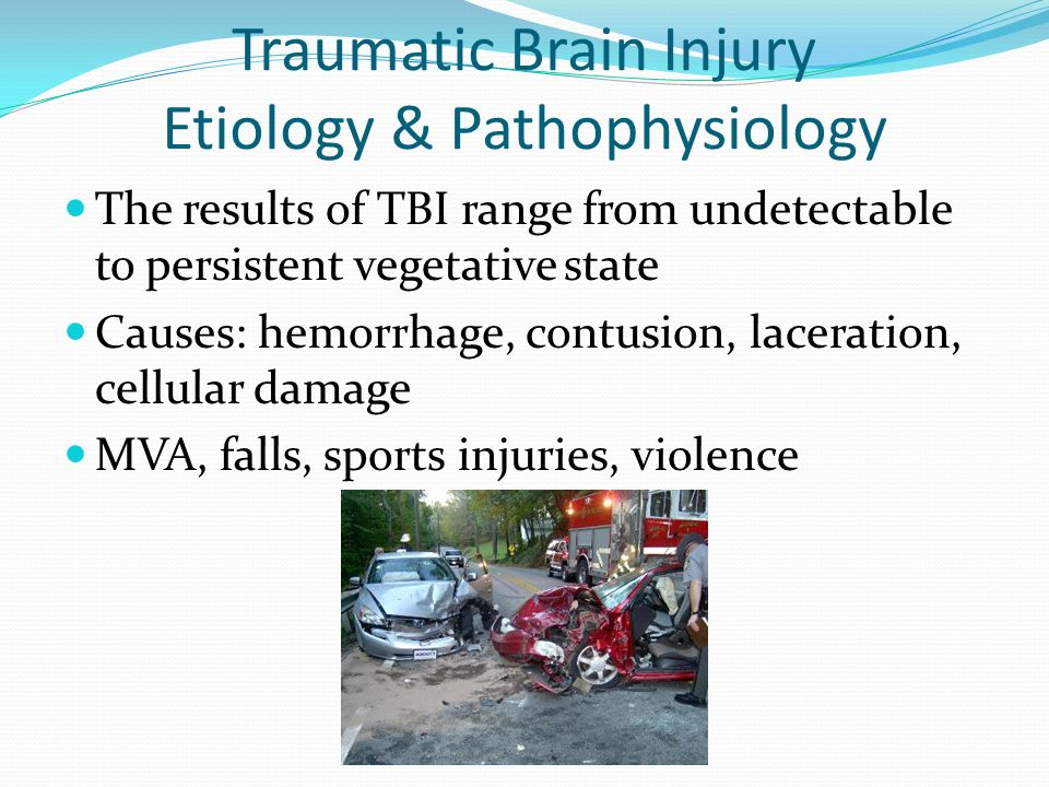 TBI: Complications Post-Traumatic Syndrome: Patients report vague symptoms of headache, fatigue, depression, difficulty concentrating, & memory impairment.