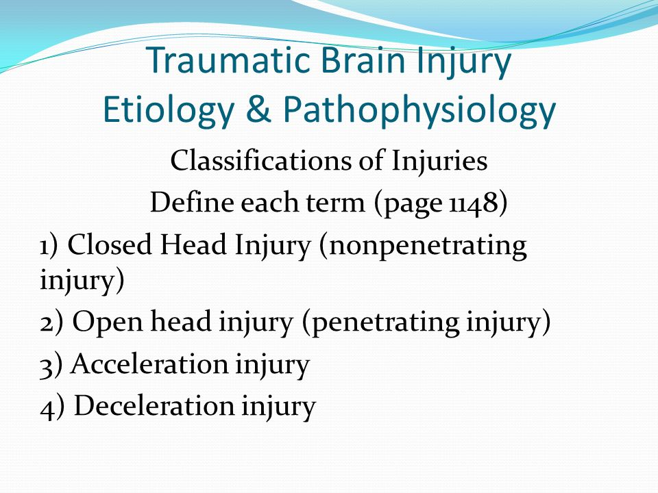 Traumatic Brain Injury Etiology & Pathophysiology Define & Describe the following brain Injuries (use page 1148 for help) 1) Concussion: 2) Contusion: