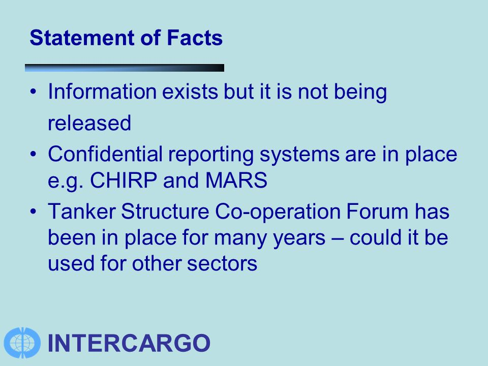 Statement of Facts Information exists but it is not being released Confidential reporting systems are in place e.g.
