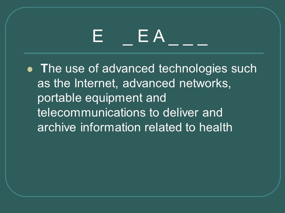 The use of advanced technologies such as the Internet, advanced networks, portable equipment and telecommunications to deliver and archive information