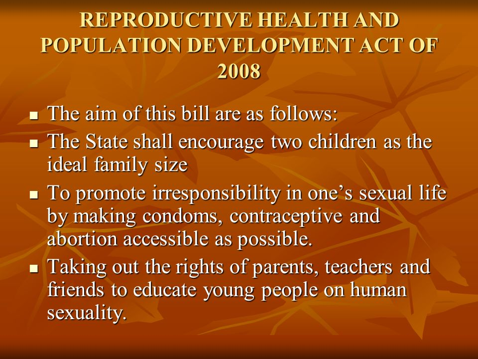REPRODUCTIVE HEALTH AND POPULATION DEVELOPMENT ACT OF 2008 The aim of this bill are as follows: The aim of this bill are as follows: The State shall e