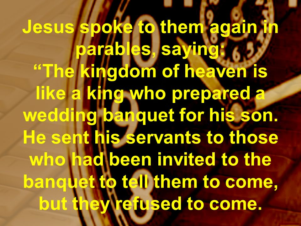 Then he sent some more servants and said, Tell those who have been invited that I have prepared my dinner: My oxen and fattened cattle have been butchered, and everything is ready.