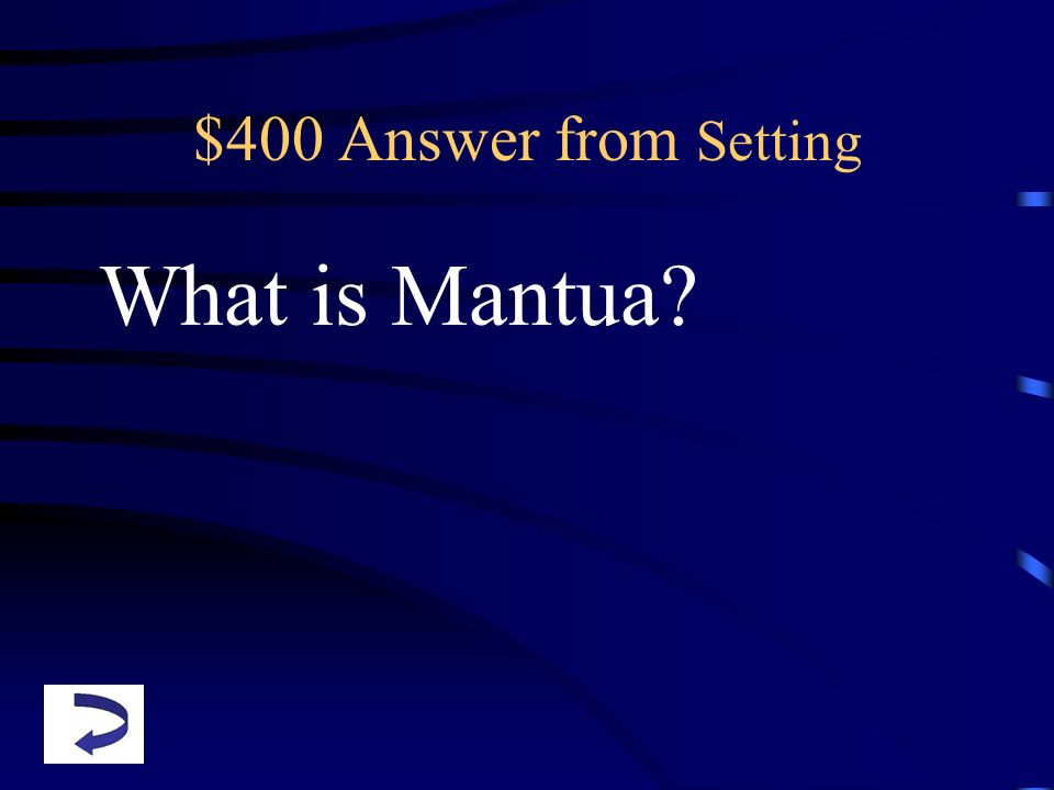 $400 Answer from Setting What is Mantua?