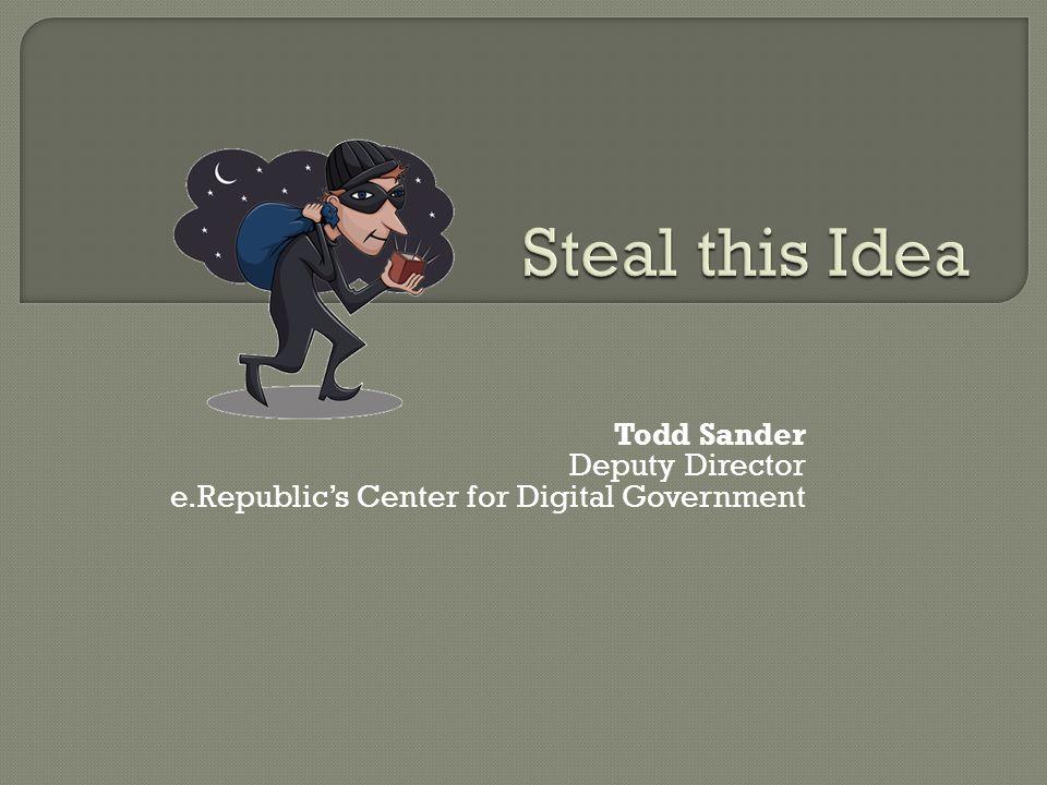 Todd Sander Deputy Director e.Republics Center for Digital Government