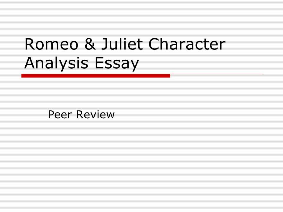 Romeo & Juliet Character Analysis Essay Peer Review