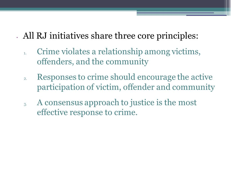 All RJ initiatives share three core principles: 1.