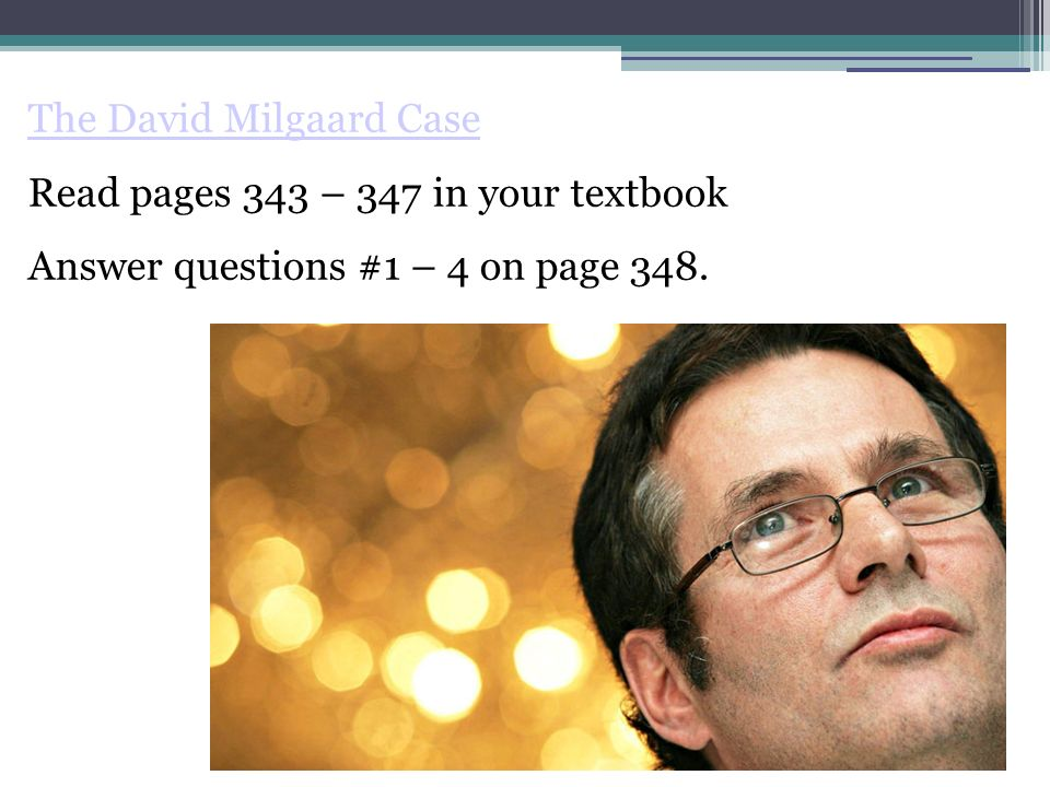 The David Milgaard Case Read pages 343 – 347 in your textbook Answer questions #1 – 4 on page 348.