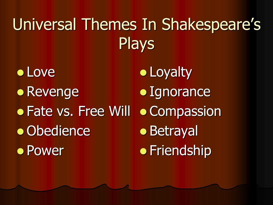 Universal Themes In Shakespeares Plays Love Love Revenge Revenge Fate vs.
