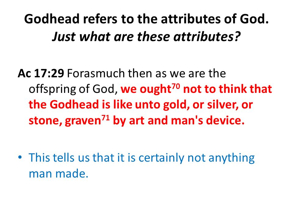 Godhead refers to the attributes of God. Just what are these attributes.