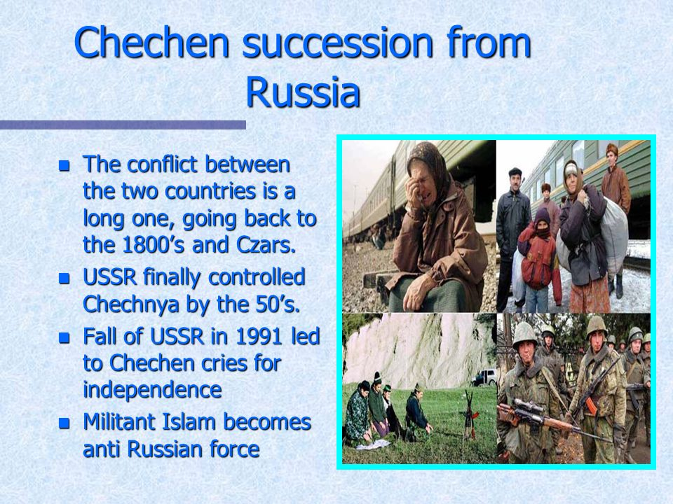 The 1994-96 war from the Chechen point of view n Militant Muslims begin to fight for independence in 1994 n Russia attacks Chechnya to keep it n Chechnya beat Russia decisively n Chechnya looses 12% of its population n Chechnya de facto independent