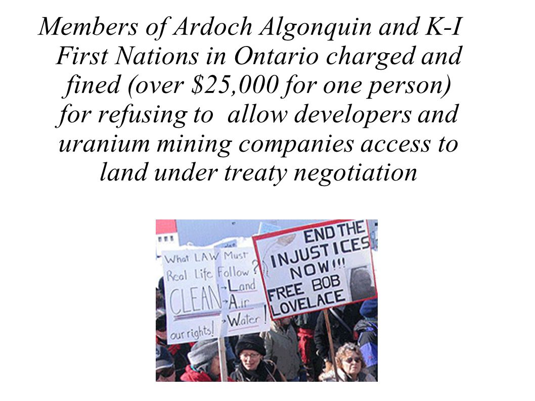 Members of Ardoch Algonquin and K-I First Nations in Ontario charged and fined (over $25,000 for one person) for refusing to allow developers and uran
