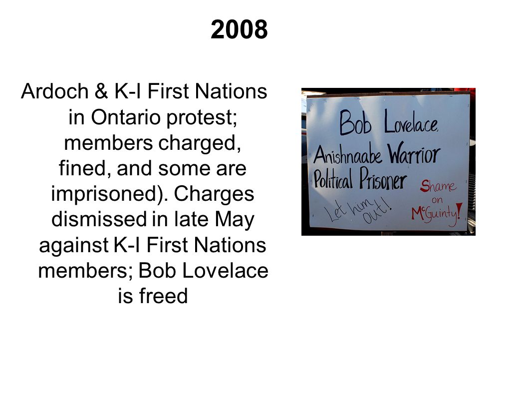 Ardoch & K-I First Nations in Ontario protest; members charged, fined, and some are imprisoned). Charges dismissed in late May against K-I First Natio