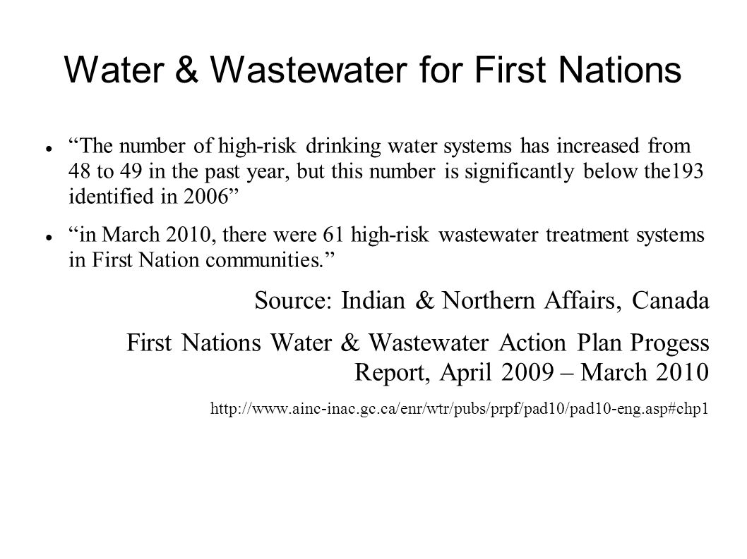 Water & Wastewater for First Nations The number of high-risk drinking water systems has increased from 48 to 49 in the past year, but this number is s