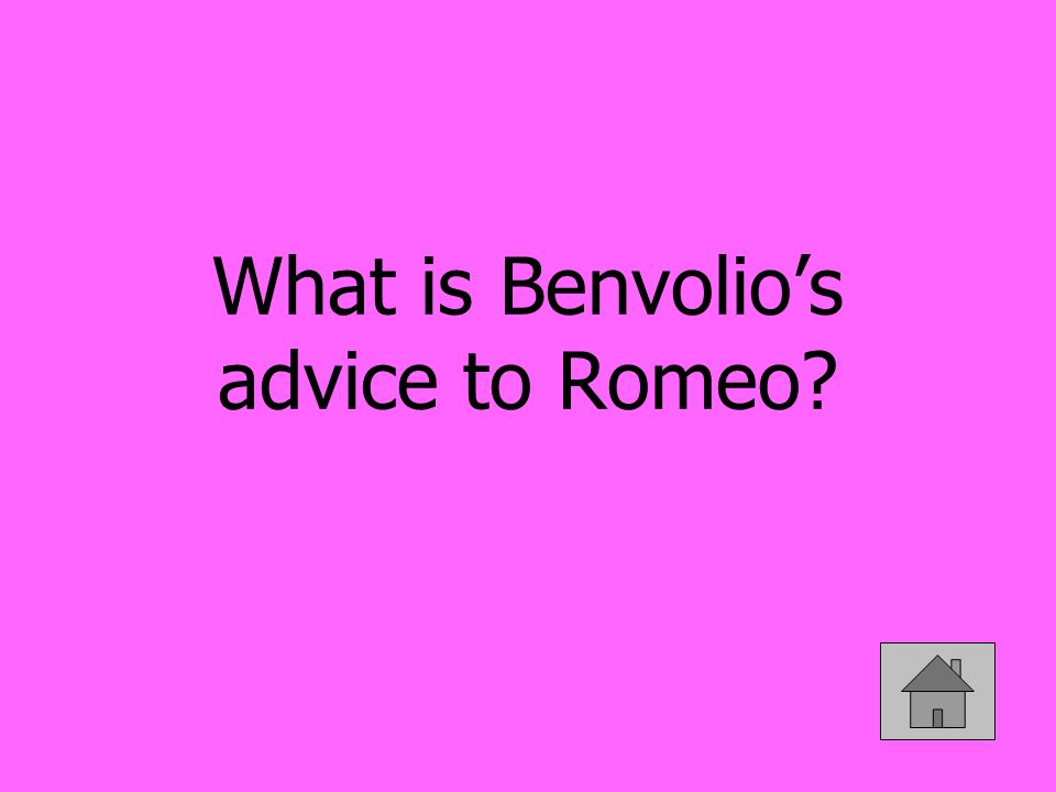 What is Benvolios advice to Romeo