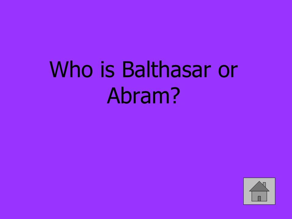 Who is Balthasar or Abram