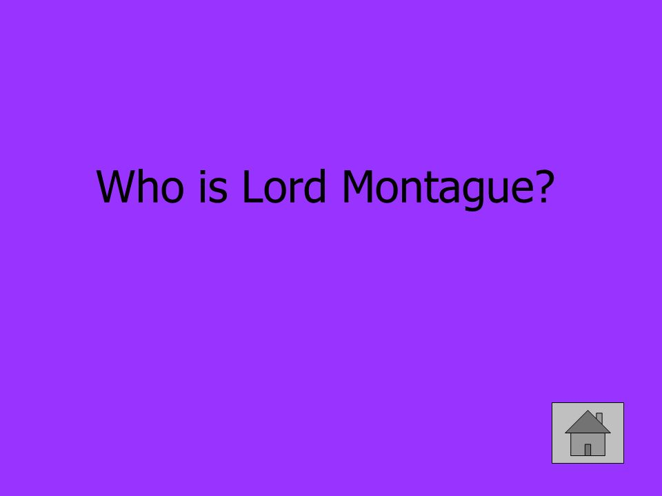 Who is Lord Montague