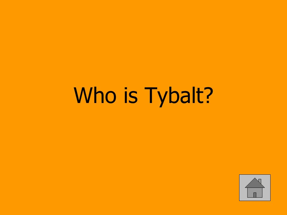 Who is Tybalt?