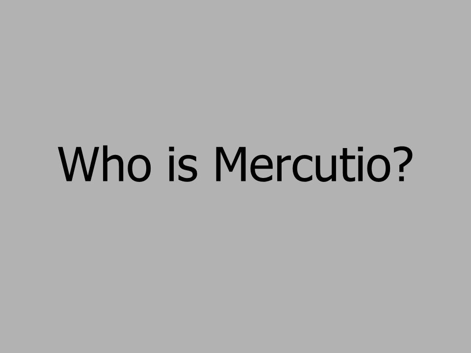 Who is Mercutio